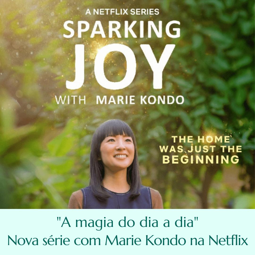 A magia do dia a dia: nova série da Netflix com Marie Kondo